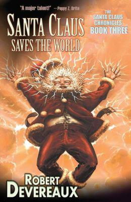 Santa Saves the World by Robert Devereaux