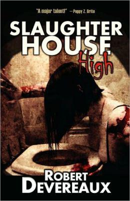 Slaughter House High by Robert Devereaux